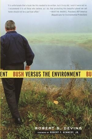 Bush Versus the Environment