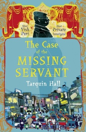 The Case of the Missing Servant (Vish Puri, #1)