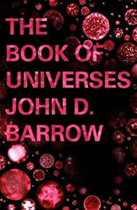 The Book of Universes: Exploring the Limits of the Cosmos