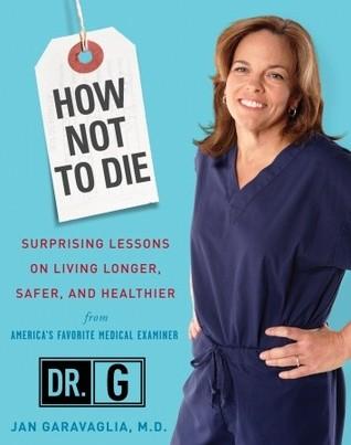 How Not to Die by Jan Garavaglia