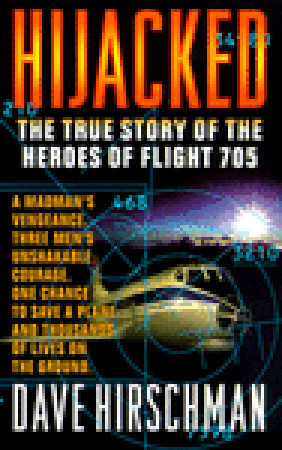 Hijacked The True Story of the Heroes of Flight 705