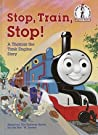Stop, Train, Stop! a Thomas the Tank Engine Story by Wilbert Awdry