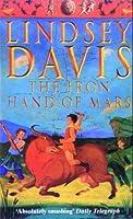 The Iron Hand of Mars (Marcus Didius Falco, #4)