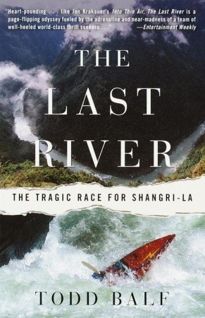 The Last River: The Tragic Race for Shangri-la