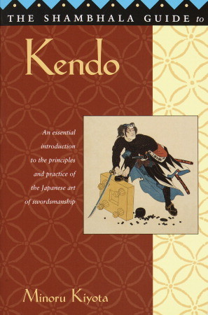 The Shambhala Guide to Kendo: Its Philosophy, History, and Spiritual