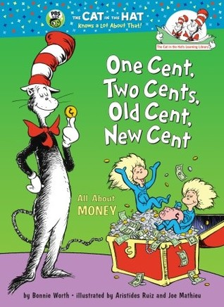 One Cent, Two Cents, Old Cent, New Cent: All About Money