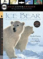 Ice Bear with Audio, Peggable: Read, Listen, & Wonder: In the Steps of the Polar Bear