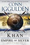 Khan: Empire of Silver (Conqueror, #4)