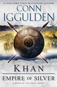 Khan: Empire of Silver (Conqueror, #4)