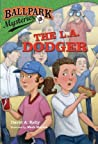 The L.A. Dodger (Ballpark Mysteries, #3)
