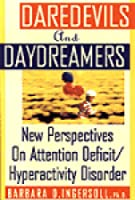 Daredevils and Daydreamers: New Perspectives on Attention Deficit/Hyperactivity Disorder