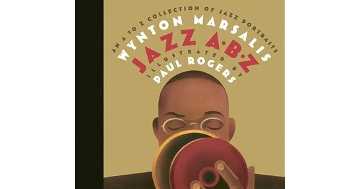 Jazz abz an a to z collection of jazz portraits by wynton marsalis fandeluxe Images
