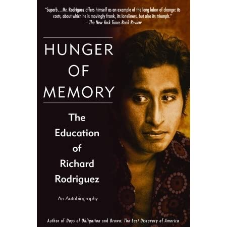 hunger of memory the education of richard rodriguez by richard  hunger of memory the education of richard rodriguez by richard rodriguez