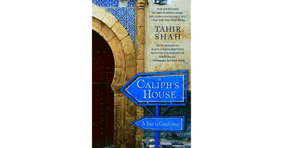 The Caliph's House: A Year in Casablanca by Tahir Shah