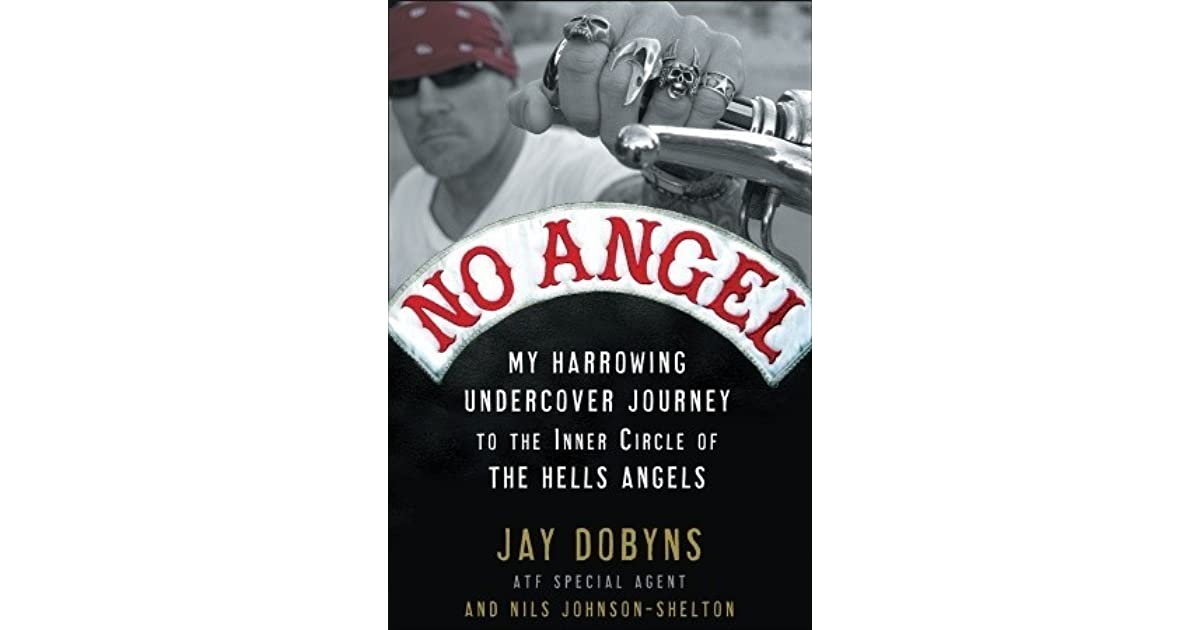 No Angel: My Harrowing Undercover Journey to the Inner