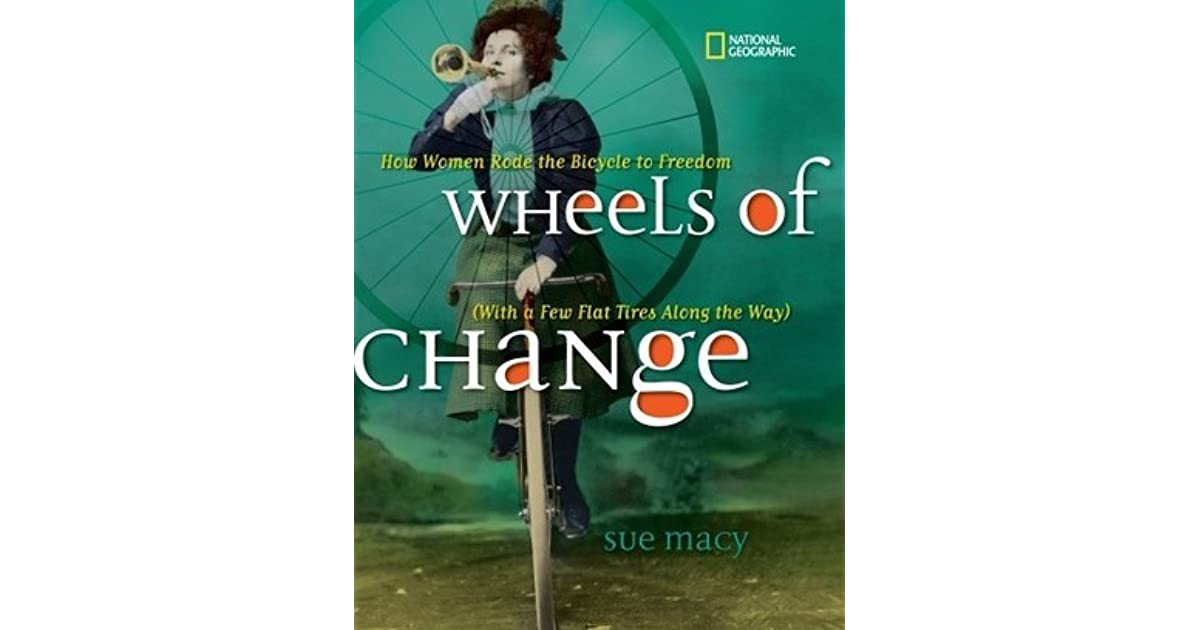Wheels of Change: How Women Rode the Bicycle to Freedom by