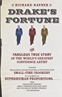 Drake's Fortune: The Fabulous True Story of the World's Greatest Confidence Artist