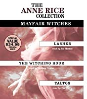 The Anne Rice Value Collection: Lasher, The Witching Hour, Taltos (Anne Rice)