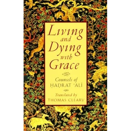 Counsels of Hadrat Ali Living and Dying with Grace