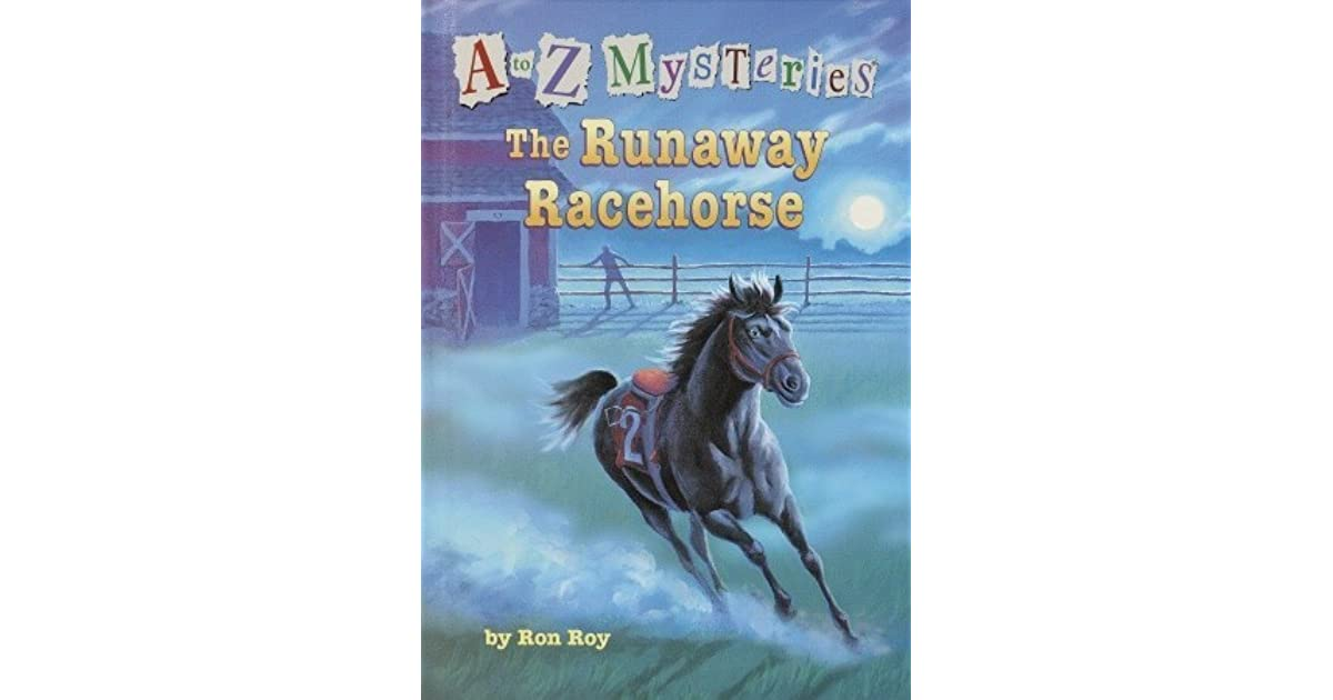 The Runaway Racehorse A To Z Mysteries 18 By Ron Roy