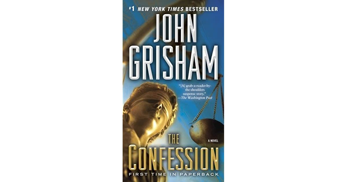 "the confession by john grisham analysis Ranking grisham books an annual book authored by john grisham ""the confession"" in 2010 and ""sycamore row"" in 2013."