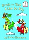 Fred and Ted like to fly (Beginner Books)