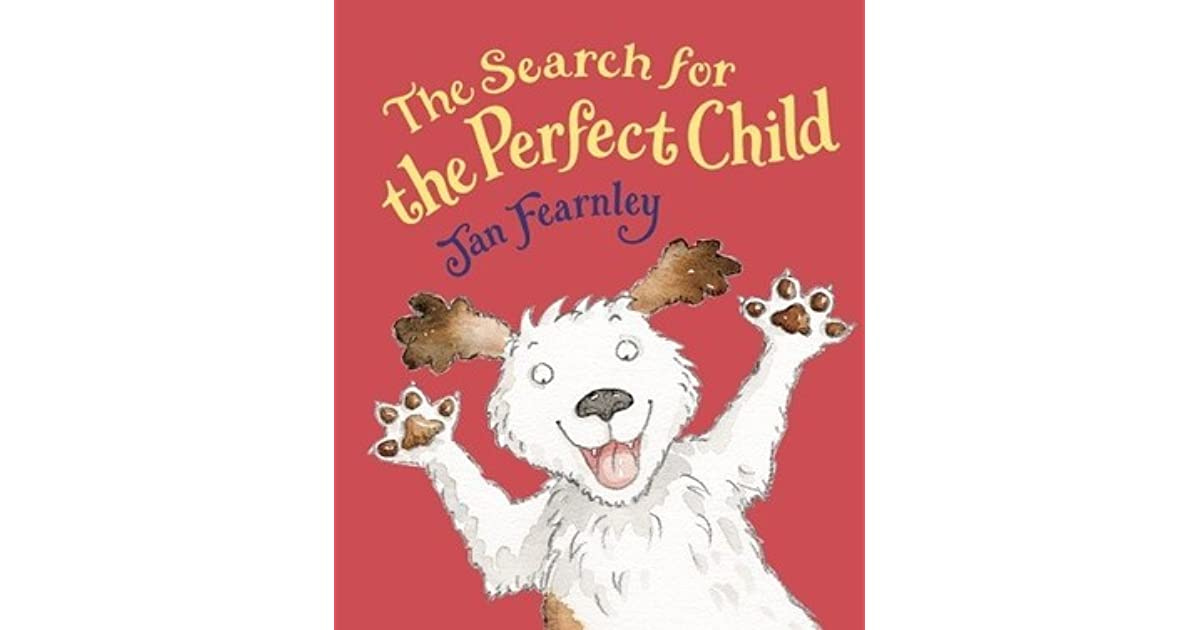 The Search For The Perfect Child By Jan Fearnley