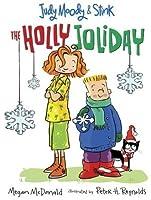 The Holly Joliday (Judy Moody & Stink, #1)