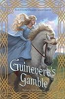 Guinevere's Gamble (Chrysalis Queen Quartet, #2)