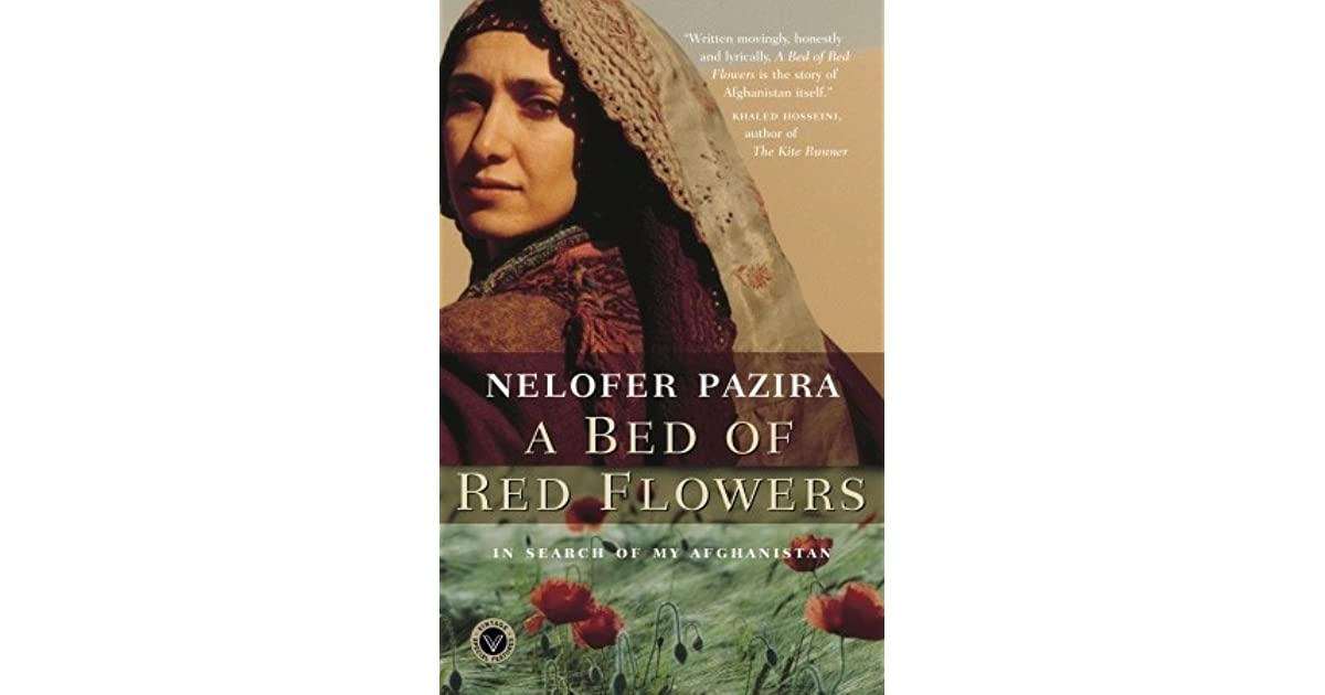 A Bed Of Red Flowers In Search My Afghanistan By Nelofer Pazira Reviews Discussion Bookclubs Lists