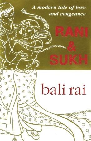 Rani And Sukh By Bali Rai