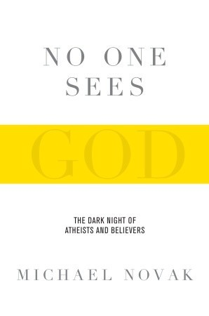 No One Sees God: The Dark Night of Atheists and Believers