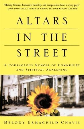 Altars in the Street: A Courageous Memoir of Community and Spiritual Awakening