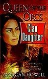 Clan Daughter (Queen of the Orcs, #2)
