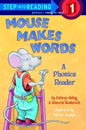 Mouse Makes Words: A Phonics Reader by Kathryn Heling
