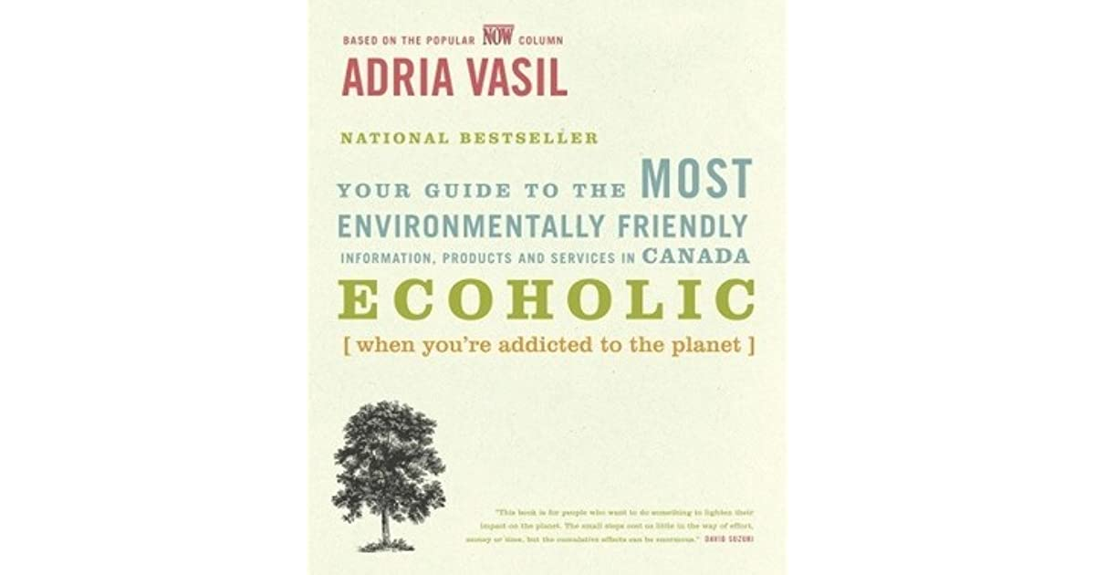 Ecoholic: Your Guide to the Most Environmentally Friendly