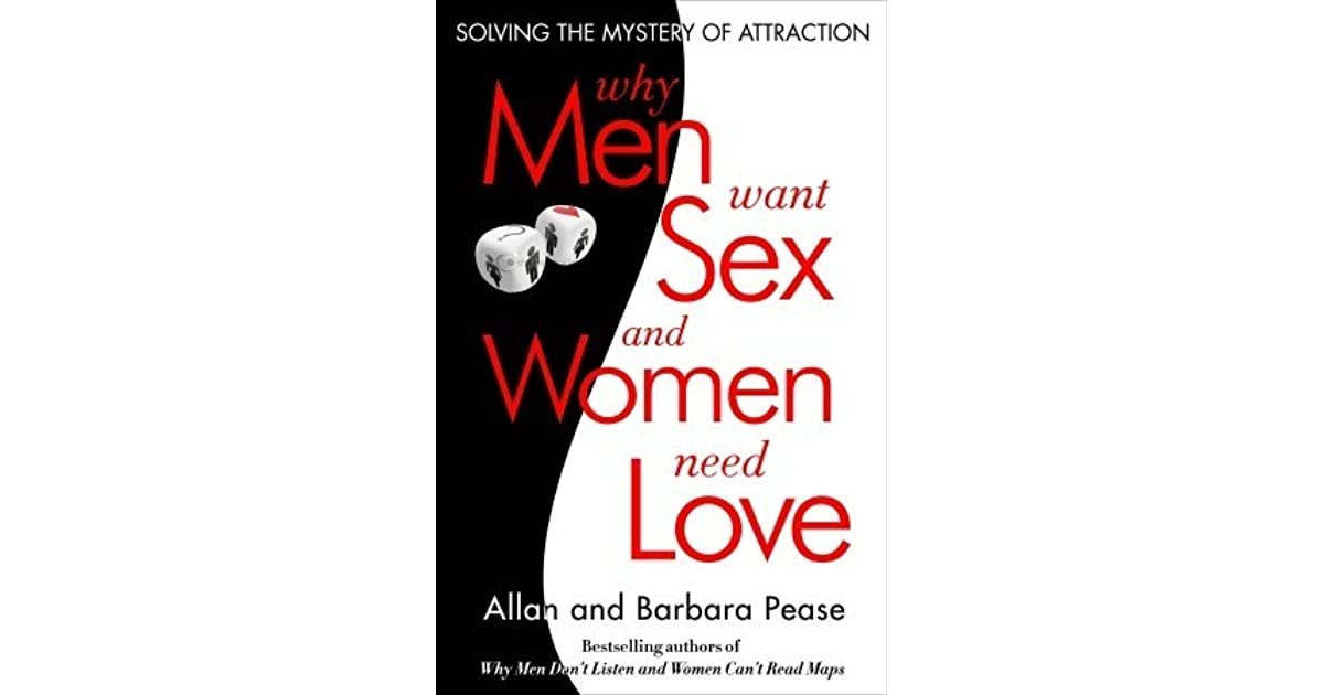 Why Men Want Sex And Women Need Love Solving The Mystery Of