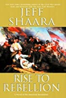 Rise to Rebellion (American Revolutionary War [1770-1783], #1)