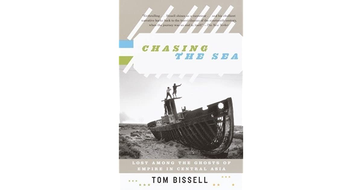 Chasing the sea: lost among the ghosts of empire in central asia by