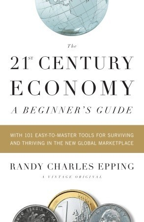 The 21st Century Economy-A Beginner's Guide