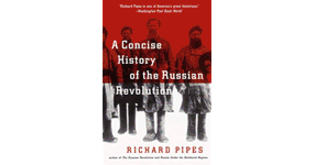 A concise history of the russian revolution by richard pipes fandeluxe Choice Image