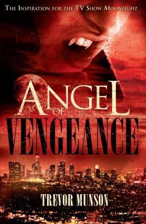 Angel of Vengeance by Trevor O. Munson