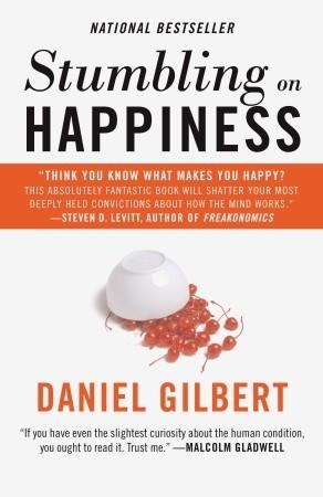 Stumbling on Happiness by Daniel Todd Gilbert