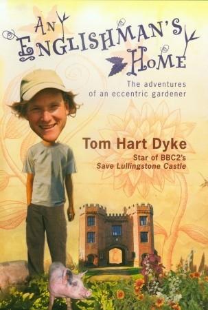 An Englishman's Home: The Adventures of An Eccentric Gardener