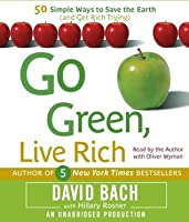 Go green live rich 50 simple ways to save the earth and for Ways to live green