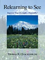 Relearning to See: Naturally and Clearly