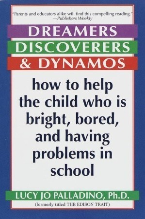 Dreamers-Discoverers-Dynamos-How-to-Help-the-Child-Who-Is-Bright-Bored-and-Having-Problems-in-School