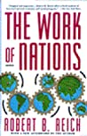 The Work of Nations: Preparing Ourselves for 21st Century Capitalism
