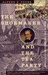 The Shoemaker and the Tea Party: Memory and the American Revolution