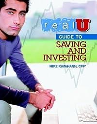 Real U Guide to Saving and Investing (Real U)